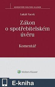 Zákon o spotřebitelském úvěru (č. 145/2010 Sb.) - Komentář (E-KNIHA)