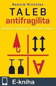 Antifragilita, Jak těžit z nahodilosti, neurčitosti a chaosu (E-KNIHA)