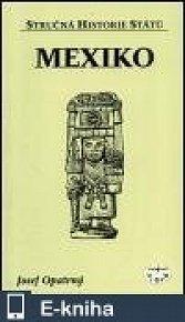 Mexiko - Stručná historie států (E-KNIHA)