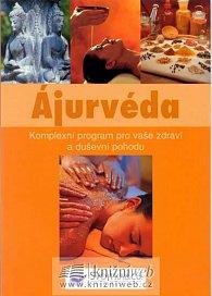 Ájurvéda - Kompletní program pro vaše zdraví a duševní pohodu
