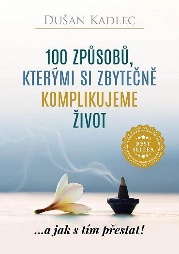 Náhled 100 způsobů, kterými si zbytečně komplikujeme život - ...a jak s tím přestat!
