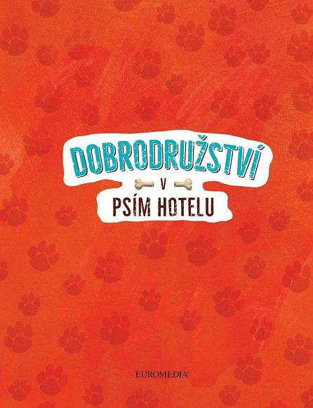 Náhled Dobrodružství v psím hotelu 1: Fredík se nebojí