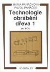 TECHNOLOGIE OBRÁBĚNÍ DŘEVA 1 PRO SOU