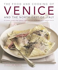 The Food & Cooking of Venice & the North-East of Italy