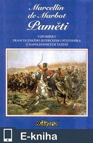Paměti. Vzpomínky francouzského jezdeckého důstojníka z napoleonských tažení. (E-KNIHA)