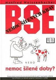 BSE Nemoc šílených krav nebo nemoc šílené doby?