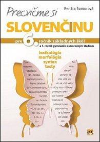 Precvičme si slovenčinu pre 6. ročník základných škôl a 1. ročník gymnázií