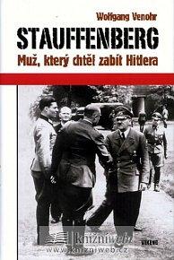 Stauffenberg - Muž, který chtěl zabít Hitlera