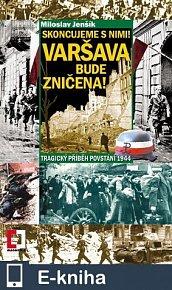 Skoncujeme s nimi! Varšava bude zničena! (E-KNIHA)