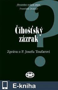Číhošťský zázrak - zpráva o P. Josefu Toufarovi (E-KNIHA)