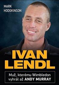 Ivan Lendl - Muž, kterému Wimbledon vyhrál až Andy Murray