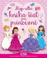 Moja veľká kniha šiat pre princezné