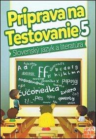 Príprava na testovanie 5 Slovenský jazyk a literatúra