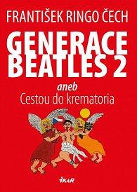 Generace Beatles 2 aneb Cestou do krematoria