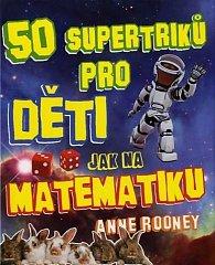 50 supertriků pro děti - Jak na matematiku