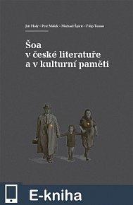 Šoa v české literatuře a v kulturní paměti (E-KNIHA)