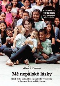 Mé nepálské lásky - Příběh české holky, která na mateřské vybudovala milionovou firmu a dětský domov