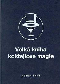 Velká kniha koktejlové magie