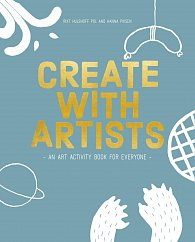 Create with Artists: An Art Activity Book For Everyone