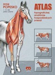 Atlas topografickej anatómie hospodárskych zvierat I. - III. diel