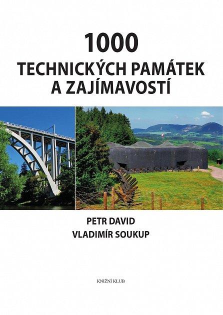 Náhled 1000 technických památek a zajímavostí - To nejkrásnější z Čech, Moravy a Slezska