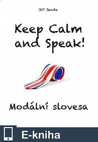 Keep Calm and Speak! Modální slovesa (E-KNIHA)