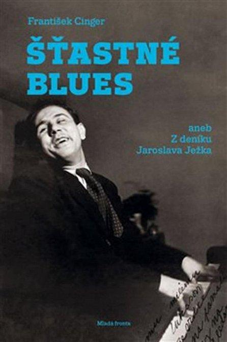 Náhled Šťastné blues aneb Z deníku Jaroslava Ježka