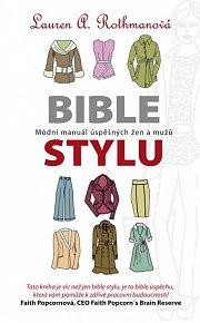 Bible stylu - Módní manuál úspěšných žen a mužů