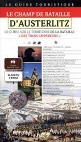 Le Champ de Bataille D'Austerlitz – Le guide sur le Territoire de la Bataile Des Trois Empereurs