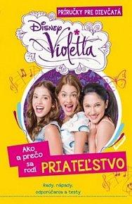Violetta Ako a prečo sa rodí PRIATEĽSTVO