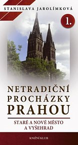 Netradiční procházky Prahou I - Staré a Nové Město a Vyšehrad