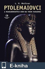 Ptolemaiovci - Z makedonských hor na trůn faraonů (E-KNIHA)