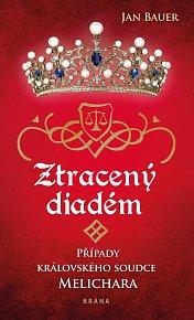 Ztracený diadém - Případy královského soudce Melichara