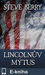 Lincolnův mýtus (E-KNIHA)
