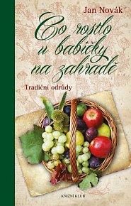 Co rostlo u babičky na zahradě - Tradiční odrůdy