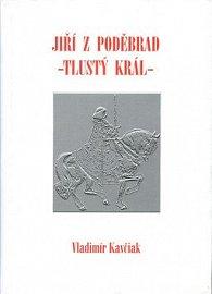 Jiří z Poděbrad - Tlustý král