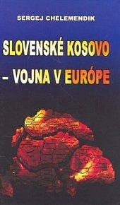 Slovenské Kosovo - vojna v Európe