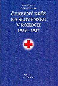 Červený kríž na Slovensku v rokoch 1939-1947