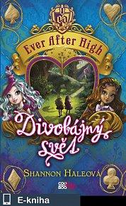 Ever After High - Divobájný svět (E-KNIHA)