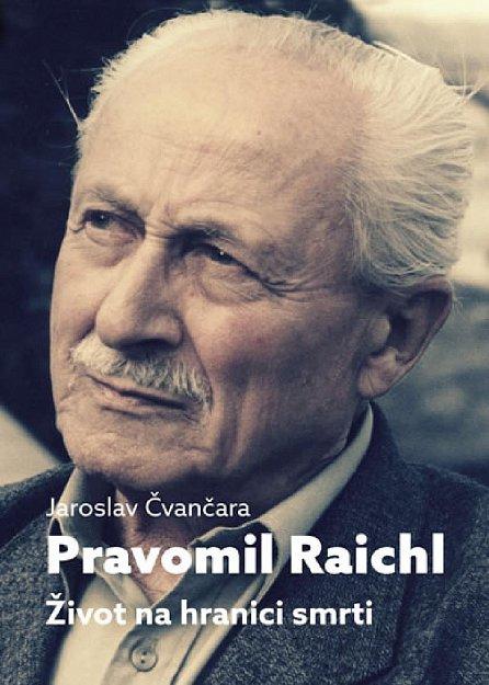 Náhled Pravomil Raichl - Život na hranici smrti