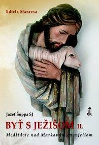 Byť s Ježišom II.