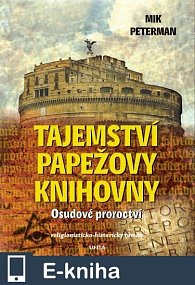 Tajemství papežovy knihovny, 1. díl, Osudové proroctví (E-KNIHA)