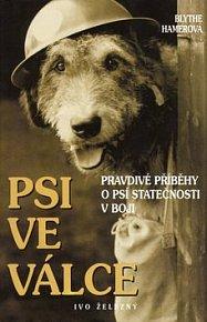 Psi ve válce - Pravdivé příběhy o psí statečnosti v boji