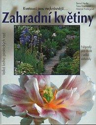 Zahradní květiny -  Velká kniha praktických rad -  5. vydání