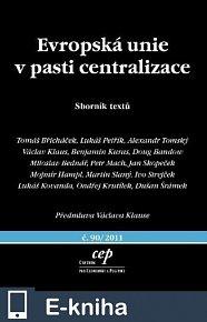 Evropská unie v pasti centralizace (E-KNIHA)