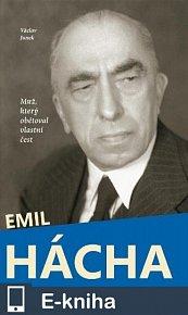 Emil Hácha - Muž, který obětoval vlastní čest (E-KNIHA)