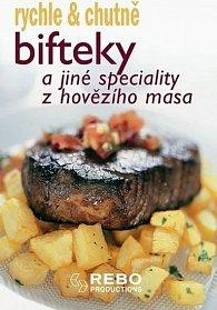 Bifteky a jiné speciality z hovězího masa - rychle & chutně - 2. vydání