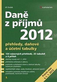 Daně z příjmů 2012 - přehledy, daňové a