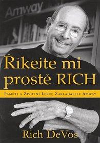 Říkejte mi prostě Rich - Paměti a životní lekce zakladatele Amway