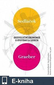 (R)evoluční ekonomie: O systému a lidech (E-KNIHA)